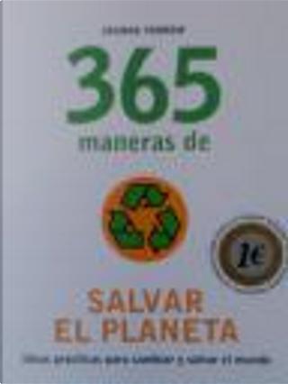 365 maneras de salvar el planeta by Joanna Yarrow