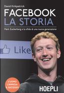 Facebook la storia by David Kirkpatrick