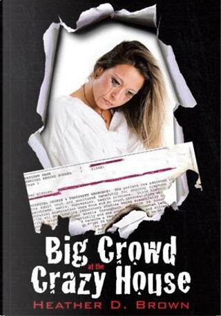 Big Crowd at the Crazy House by Heather D. Brown