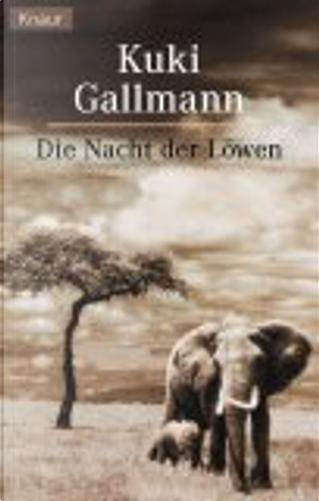 Die Nacht der Löwen. by Klaus Timmermann, Ulrike Wasel, Kuki Gallmann
