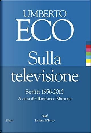 Sulla televisione by Umberto Eco