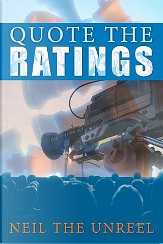 Quote the Ratings by Neil The Unreel