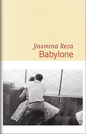 Babylone by Yasmina Reza