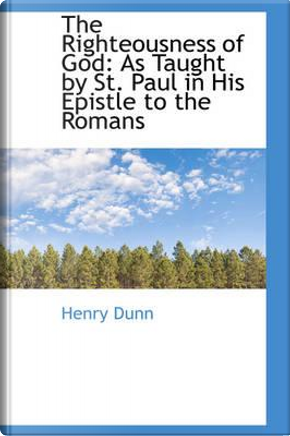 The Righteousness of God by Henry Dunn