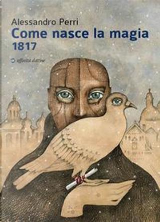 Come nasce la magia 1817 by Alessandro Perri