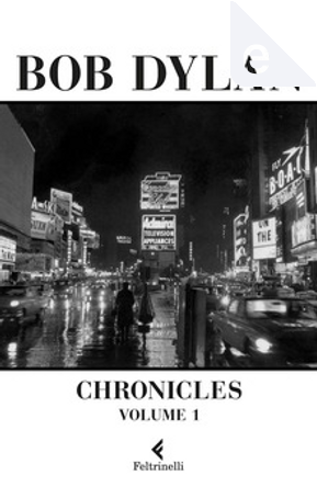 Chronicles - vol. 1 by Bob Dylan