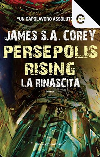 Persepolis Rising: la rinascita by James S. A. Corey