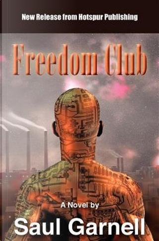 Freedom Club by Saul Garnell