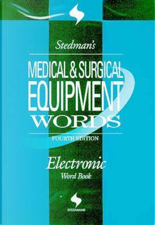 Stedman's Medical & Surgical Equipment Words by Stedman's