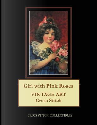 Girl With Pink Roses by Cross Stitch Collectibles
