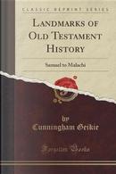 Landmarks of Old Testament History by Cunningham Geikie