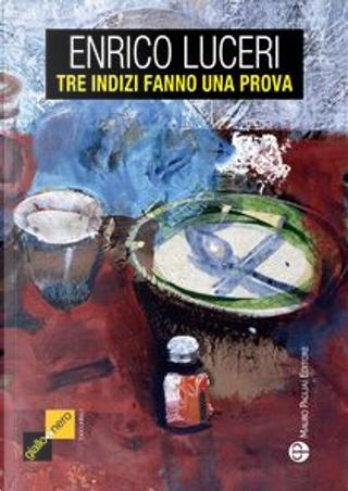 Tre indizi fanno una prova by Enrico Luceri
