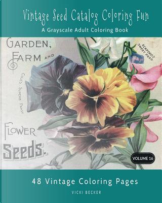 Vintage Seed Catalog Coloring Fun by Vicki Becker