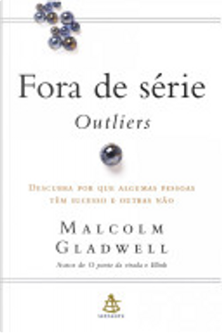 Fora de série - Outliers by Malcolm Gladwell