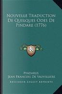 Nouvelle Traduction de Quelques Odes de Pindare (1776) by Pindarus