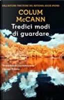 Tredici modi di guardare by Colum McCann