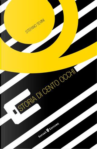 Storia di cento occhi by Stefano Tevini