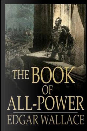 The Book of All-power by Edgar Wallace