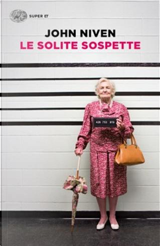 Le solite sospette by John Niven