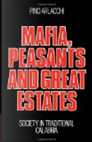 Mafia, Peasants and Great Estates by Pino Arlacchi