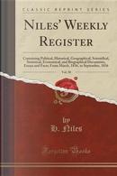 Niles' Weekly Register, Vol. 50 by H. Niles