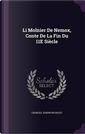 Li Molnier de Nemox, Conte de La Fin Du 11E Siecle by Charles-Joseph Richelet