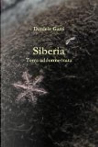 Siberia. Terra addormentata by Daniele Gatti