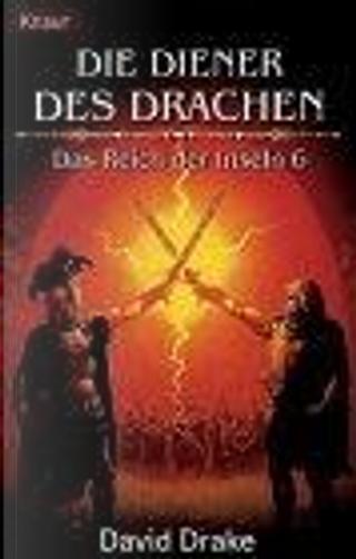 Das Reich der Inseln 06. Die Diener des Drachen. by David Drake