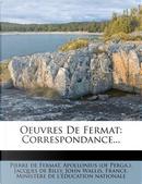 Oeuvres de Fermat by Pierre De Fermat
