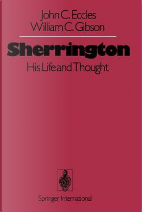 Sherrington by J. C. Eccles