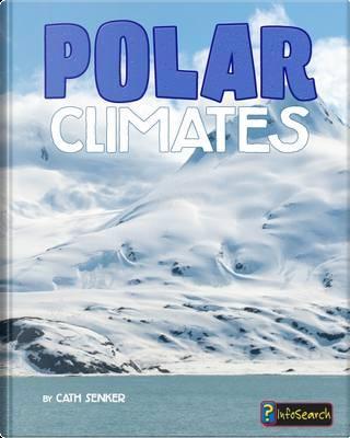 Polar Climates (Infosearch by Cath Senker