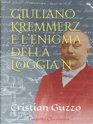 Giuliano Kremmerz e l'enigma della Loggia N by Cristian Guzzo