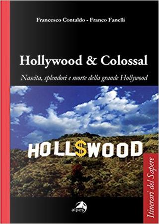 Hollywood & colossal by Francesco Contaldo, Franco Fanelli