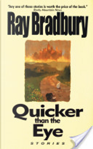 Quicker Than the Eye by Ray Bradbury