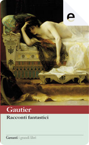 Racconti fantastici by Theophile Gautier