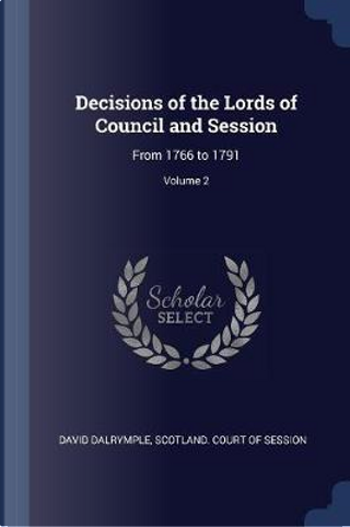 Decisions of the Lords of Council and Session by David Dalrymple