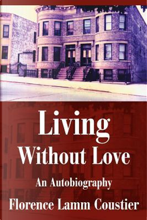Living Without Love by Florence Coustier
