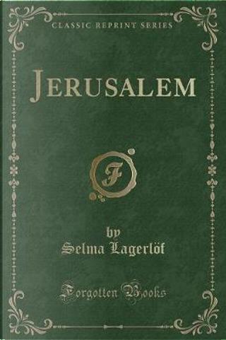 Jerusalem (Classic Reprint) by Selma Lagerlöf