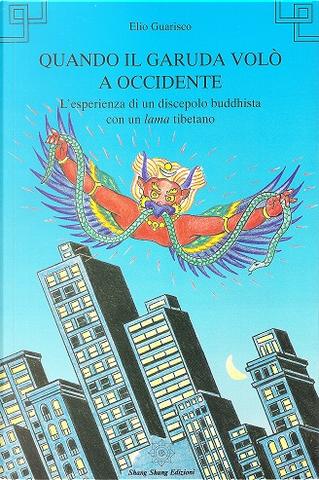 Quando il garuda volò a occidente by Elio Guarisco
