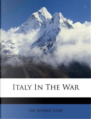 Italy in the War by Sidney Low