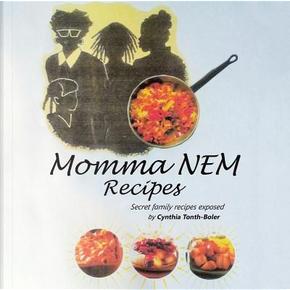 Momma NEM Recipes by Cynthia Tonth-Boler
