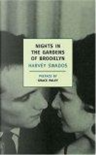 Nights in the Gardens of Brooklyn by Grace Paley, Harvey Swados