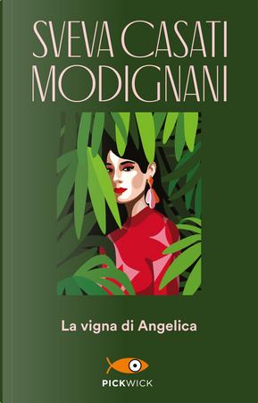 La vigna di Angelica by Sveva Casati Modignani