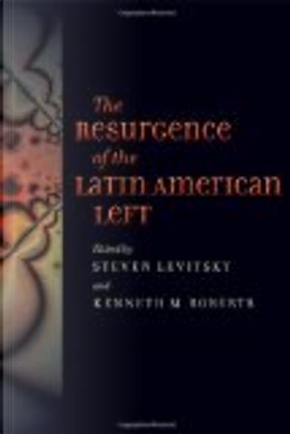 The Resurgence of the Latin American Left by Steven Levitsky