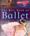 The Best Book of Ballet by Angela Wilkes