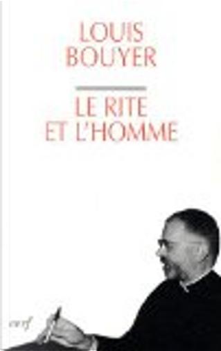 Le rite et l'homme by Louis Bouyer