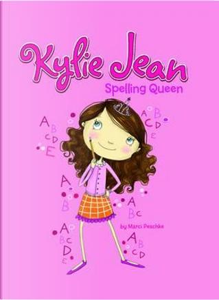Spelling Queen (Kylie Jean) by Marci Peschke
