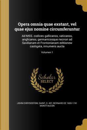 LAT-OPERA OMNIA QUAE EXSTANT V by Bernard De 1655-1741 Montfaucon