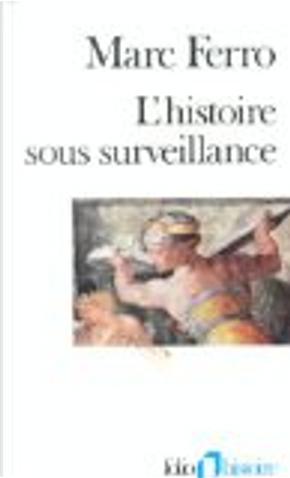 L'histoire sous surveillance by Marc Ferro