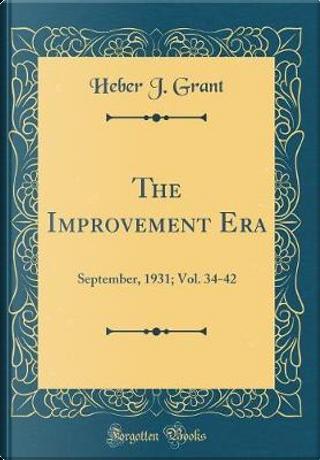 The Improvement Era by Heber J. Grant